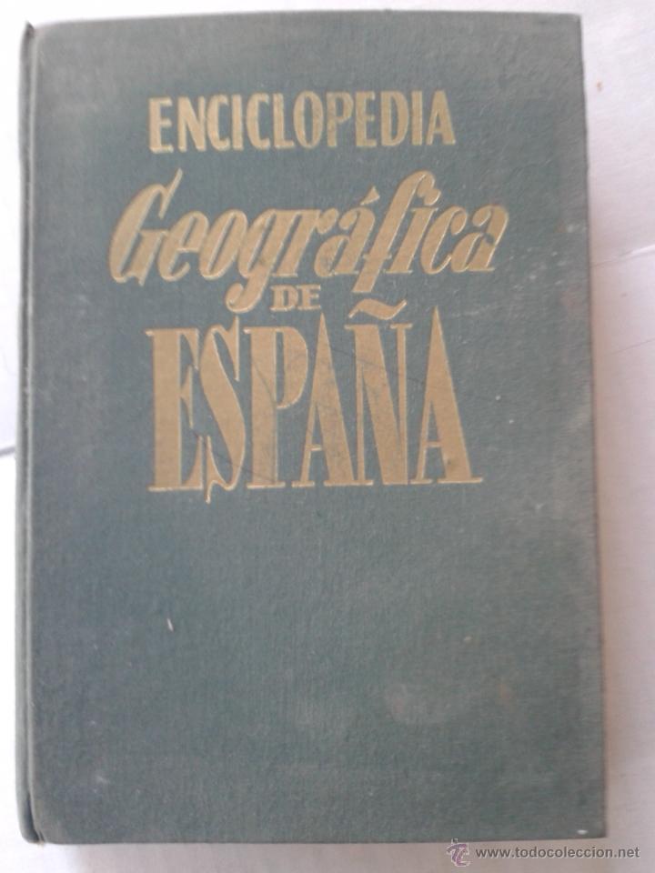 ENCICLOPEDIA GEOGRAFICA DE ESPAÑA EDIT GASSO AÑO 1958 (Libros de Segunda Mano - Enciclopedias)