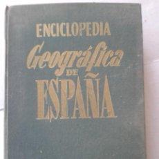 Enciclopedias de segunda mano: ENCICLOPEDIA GEOGRAFICA DE ESPAÑA EDIT GASSO AÑO 1958. Lote 40279836