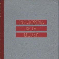 Enciclopedias de segunda mano: ENCICLOPEDIA DE LA MUJER, UNIÓN TIPOGRÁFICA ED. HISPANO AMERICANA, MEXICO 1959. Lote 41794272