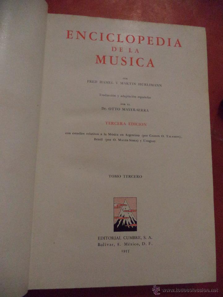 Enciclopedias de segunda mano: ENCICLOPEDIA DE LA MÚSICA.3 TOMOS. FRED HAMEL Y MARTIN HÜRLIMANN. EDITORIAL CUMBRE. MÉXICO. 1954-55 - Foto 3 - 41880516