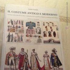 Enciclopedias de segunda mano: IL COSTUME ANTICO E MODERNO. LAMINAS COLOREADAS DE LOS USOS Y COSTUMBRES DE LOS PUEBLOS ANTIGUOS..... Lote 43481354