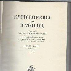 Enciclopedias de segunda mano: ENCICLOPEDIA DEL CATÓLICO, PARTE DOCTRINAL, ED. SEIX BARRAL BARCELONA 1951. Lote 43500399