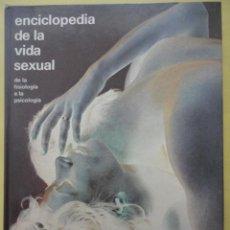 Enciclopedias de segunda mano: ENCICLOPEDIA DE LA VIDA SEXUAL DE LA FISIOLOGÍA A LA PSICOLOGÍA. ARGOS VERGARA.. Lote 44937480