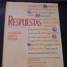 Enciclopedias de segunda mano: RESPUESTAS. ENCICLOPEDIA PRACTICA DEL HOGAR. ELENA SANTONJA / RAMON SANCHEZ OCAÑA / ANTONIO DE SENIL. Lote 45592990