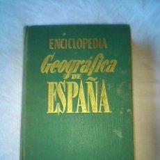 Enciclopedias de segunda mano: ENCICLOPEDIA GEOGRAFICA DE ESPAÑA. MARIA DE BOLOS Y CAPDEVILA. ED. GASSO. 1958. Lote 46170885