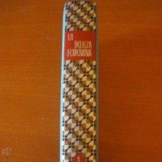 Enciclopedias de segunda mano: LA BELLEZA FEMENINA - ENCICLOPEDIA NAUTA - AÑO 1973 VOL 1. Lote 46449539