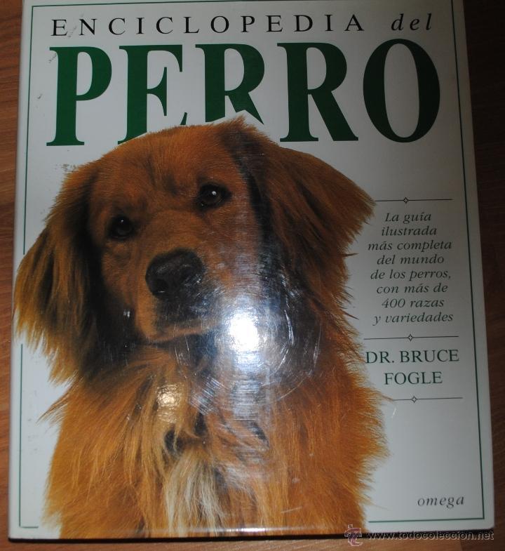 ENCICLOPEDIA DEL PERRO, BRUCE FOGLE, OMEGA BARCELONA 1996, LA GUÍA ILUSTRADA MÁS COMPLETA (Libros de Segunda Mano - Enciclopedias)