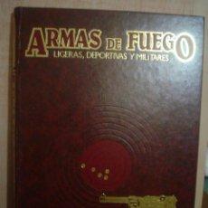 Enciclopedias de segunda mano: ENCICLOPEDIA ARMAS DE FUEGO.LIGERAS,DEPORTIVAS Y MILITARES.3 TOMOS.. Lote 47172484