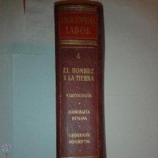 Enciclopedias de segunda mano: EL HOMBRE Y LA TIERRA CARTOGRAFÍA GEOGRAFÍA HUMANA Y DESCRIPTIVA TOMO 4 1960 ENCICLOPEDIA LABOR. Lote 49489973