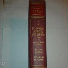 Enciclopedias de segunda mano: EL HOMBRE A TRAVÉS DEL TIEMPO (1º PARTE) TOMO 5 * 1962 ENCICLOPEDIA LABOR. Lote 49490015