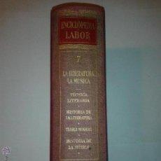 Enciclopedias de segunda mano: LA LITERATURA LA MÚSICA TOMO 7 1961 ENCICLOPEDIA LABOR . Lote 49490112