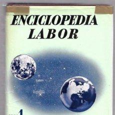 Enciclopedias de segunda mano: ENCICLOPEDIA LABOR. EL UNIVERSO Y LA TIERRA. TOMO 1. EDITORIAL LABOR, S.A. 1958. Lote 49922632