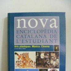 Enciclopedias de segunda mano: ENCICLOPEDIA CATALANA DE L'ESTUDIANT - NOVA Nº 8 - ARTS PLASTIQUES / MUSICA / CINEMA . Lote 49960633
