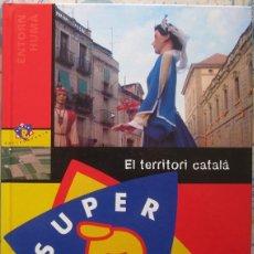 Enciclopedias de segunda mano: ENCICLOPEDIA SUPER 3. TOMO 11: EL TERRITORI CATALÀ (ENC. CATALANA 2003). Lote 107002119