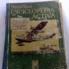 Enciclopedias de segunda mano: AÑO 1940.- ENCICLOPEDIA ACTIVA. .POR FEDERICO TORRES.. Lote 28851397