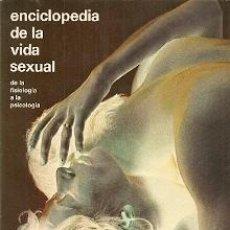 Enciclopedias de segunda mano: ENCICLOPEDIA DE LA VIDA SEXUAL - DE LA FISIOLOGÍA A LA PSICOLOGÍA - VV.AA. Lote 53491550