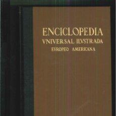 ENCICLOPEDIA UNIVERSAL ILUSTRADA EUROPEO AMERICANA. (ENCICLOPEDIA ESPASA)