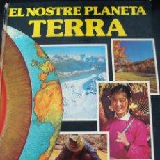 Enciclopedias de segunda mano: EL NOSTRE PLANETA TERRA. EN CATALAN. . Lote 56885553
