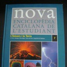 Enciclopedias de segunda mano: ENCICLOPEDIA CATALANA DE L´ ESTUDIANT 7. L´ UNIVERS I LA TERRA. NOVA. EN CATALAN ( CATALA).CARROGGIO. Lote 57384438