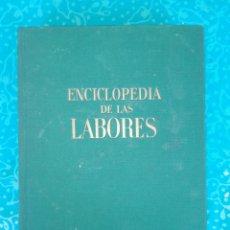 Enciclopedias de segunda mano: ENCICLOPEDIA DE LAS LABORES ,ED GASSÓ PRIMERA EDICION OCT. 1959. Lote 58257297