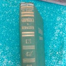 Enciclopedias de segunda mano: GRAMATICA Y REDACCION ,ED. GASSO PRIMERA EDICION AGOSTO 1959 . Lote 58257930