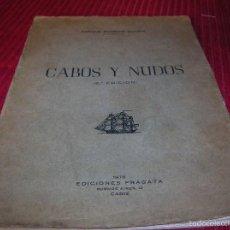 Enciclopedias de segunda mano: MUY INTERESANTE LIBRO CABOS Y NUDOS POR ENRIQUE BARBUDO DUARTE. Lote 58554338