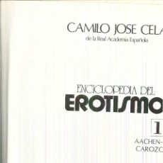 Enciclopedias de segunda mano: ENCICLOPEDIA DEL EROTISMO. CAMILO JOSÉ CELA. Lote 61396675
