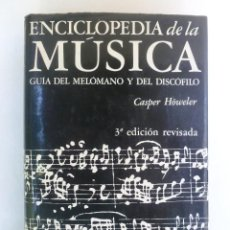 Enciclopedias de segunda mano: ENCICLOPEDIA DE LA MÚSICA. GUÍA DEL MELÓMANO Y DEL DISCÓFILO - CASPER HÖWELER - ED. NOGUER. 524PP. Lote 62051976