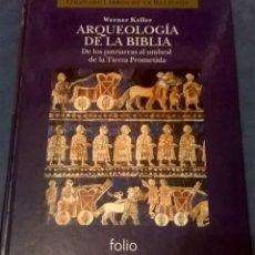 Enciclopedias de segunda mano: GRANDES LIBROS DE LA RELIGION ARQUEOLOGIA DE LA BIBLIA, EDITORIAL FOLIO, WERNWER KELLER. Lote 69305529