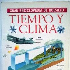 Enciclopedias de segunda mano: GRAN ENCICLOPEDIA DE BOLSILLO. TIEMPO Y CLIMA, EDITORIAL MOLINO, BARCELONA 1996. Lote 71387223
