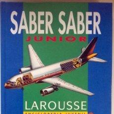 Enciclopedias de segunda mano: SABER SABER JUNIOR. LAROUSSE ENCICLOPEDIA JUVENIL. 1994. Lote 71433787