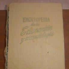 Enciclopedias de segunda mano: LV 1 ENCICLOPEDIA DE LA EDUCACIÓN Y MUNDOLOGÍA - DE GASSÓ HNOS EDITORES - 1958. Lote 72203003