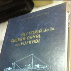 Enciclopedias de segunda mano: HISTORIA DE LA GUERRA NAVAL EN EUSKADI.J.M.ROMAÑA ARTEAGA.TOMO 3. Lote 76291921