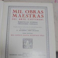 Enciclopedias de segunda mano: MIL OBRAS MAESTRAS DEL ARTE UNIVERSAL. TOMO II. DEL GOTICO A NUESTROS DIAS. GALLACH, BARCELONA. 1946. Lote 79090481