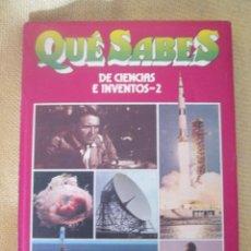 Enciclopedias de segunda mano: QUE SABES DE CIENCIAS E INVENTOS 2. Lote 80125525