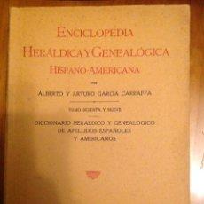 Enciclopedias de segunda mano: ENCICLOPEDIA HERÁLDICA Y GENEALÓGICA HISPANO AMERICANA TOMO 69 HERMANOS GARCIA CARRAFFA. Lote 81147184