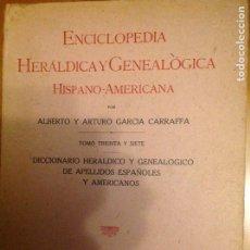 Enciclopedias de segunda mano: ENCICLOPEDIA HERÁLDICA Y GENEALÓGICA HISPANO AMERICANA TOMO 37 HERMANOS GARCIA CARRAFFA. Lote 81147543