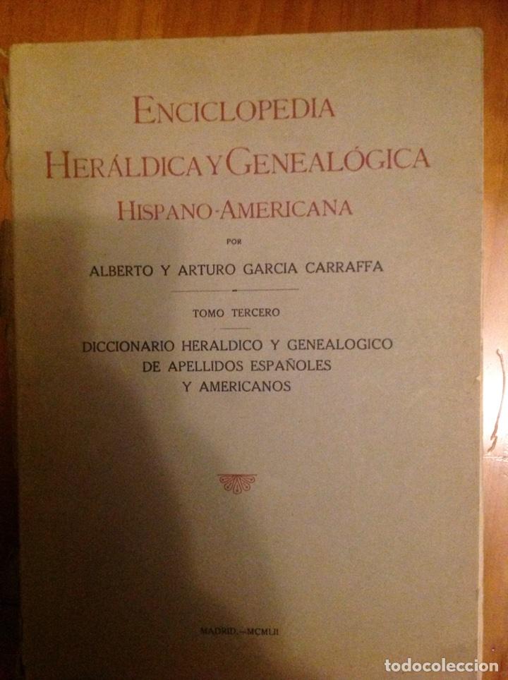ENCICLOPEDIA HERÁLDICA Y GENEALÓGICA HISPANO AMERICANA TOMO 3 HERMANOS GARCIA CARRAFFA (Libros de Segunda Mano - Enciclopedias)