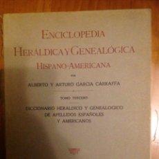 Enciclopedias de segunda mano: ENCICLOPEDIA HERÁLDICA Y GENEALÓGICA HISPANO AMERICANA TOMO 3 HERMANOS GARCIA CARRAFFA. Lote 81147686
