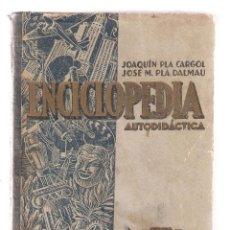 Enciclopedias de segunda mano: JOAQUIN Y JOSÉ MARÍA PLA - ENCICLOPEDIA AUTODIDÁCTICA (ED DALMAU CARLES PLA, 1954). Lote 82822344