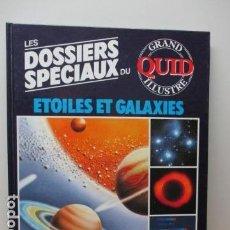 Enciclopedias de segunda mano: LES DOSSIERS SPECIAUX DU ETOILES ET GALAXIES - GRAND QUID ILLUSTRE - (EN FRANCES) - COMO NUEVO. Lote 85707832