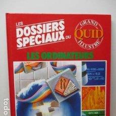 Enciclopedias de segunda mano: LES DOSSIERS SPECIAUX DU LES ORDINATEURS - GRAND QUID ILLUSTRE - (EN FRANCES) - COMO NUEVO . Lote 85709700