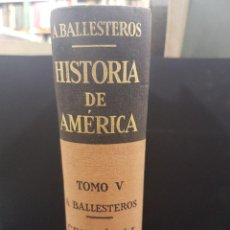 Libri di seconda mano: HISTORIA DE AMÉRICA,A.BALLESTEROS,TOMO V,CRITÓBAL COLÓN Y EL DESCUBRIMIENTO DE AMÉRICA,ILUSTRADA.. Lote 87368372