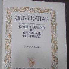 Enciclopedias de segunda mano: UNIVERSITAS. ENCICLOPEDIA E INICIACION CULTURAL. TOMO XVIII. SALVAT EDITORES. BARCELONA. 1º ED. 1945. Lote 90503990