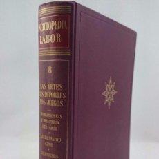 Enciclopedias de segunda mano: ENCICLOPEDIA LABOR. TOMO 8 LAS ARTES.LOS DEPORTES. LOS JUEGOS. Lote 90804430