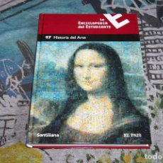 Enciclopedias de segunda mano: LA ENCICLOPEDIA DEL ESTUDIANTE - TOMO 17 - HISTORIA DEL ARTE - EDITORIAL SANTILLANA - EL PAÍS. Lote 91668640