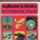 Enciclopedias de segunda mano: E.INFANTIL- EXPLICAME LA TECNICA - ED.MENSAJERO - 1976 - 143 PAGS. - 21 X 24,6 CM - HANS PETER THIEL. Lote 95624627