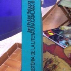 Enciclopedias de segunda mano: HISTORIA DE LA LITERATURA CATALANA III BIBLIOTECA ABAT OLIVA. JORDI RUBIO I BALAGUER 1986. Lote 95884524