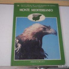 Enciclopedias de segunda mano: TOMO 10 MONTE MEDITERRANEO ENCICLOPEDIA DE LA NATURALEZA DE ESPAÑA 1987 POSIBLE RECOGIDA EN MALLORCA. Lote 98702879
