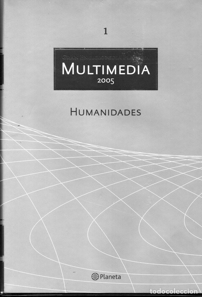 GRAN ENCICLOPEDIA PLANETA MULTIMEDIA 2005, TOMO 1: HUMANIDADES (Libros de Segunda Mano - Enciclopedias)